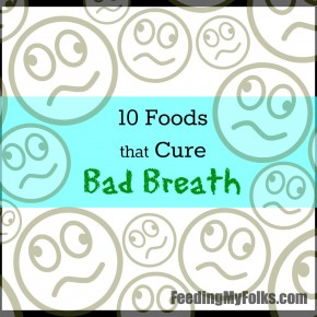 10 Foods to Cure Bad Breath